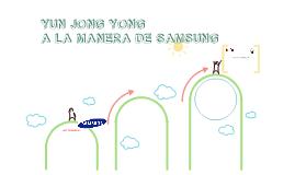 JUN JONG YONG A LA MANERA DE SAMSUMG