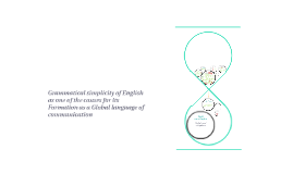 Grammatical simplicity of English as one of the causes for i