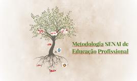 Copy of Copy of Metodologia SENAI de Educação Profissional