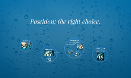 Poseidon; the right choice.