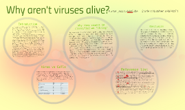 Copy of Why aren't viruses alive?