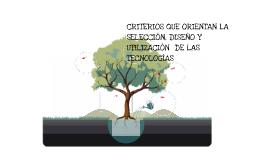 CRITERIOS QUE ORIENTAN LA SELECCIÓN, DISEÑO Y UTILIZACIÓN  D