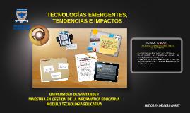 Copy of TECNOLOGÍAS EMERGENTES, TENDENCIAS E IMPACTOS