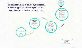Copy of The Each Child Study: Systematic Screening for Autism Spectr