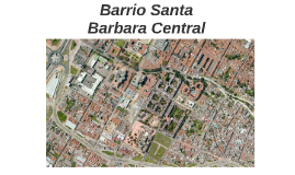 Barrio Santa Barbara Central