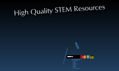 High Quality STEM Resources