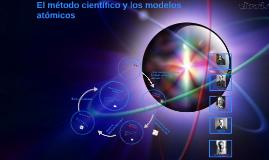 El método científico y los modelos atómicos