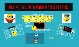 POURQUOI VOTER POUR MATEO ET FELIX