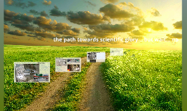 The path towards scientific glory