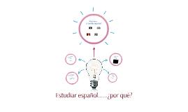 Estudiar español......¿por qué?