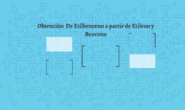 Obtención  De Etilbenceno a partir de Etileno y Benceno
