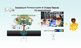 Copy of Descoberta de Fármacos a partir de Produtos Naturais: Pré-desenvolvimento