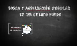 TORCA Y ACELERACION ANGULAR EN UN CUERPO RIGIDO