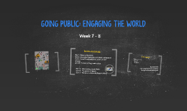 GOING PUBLIC: ENGAGING THE WORLD