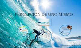 Copy of PERCEPCION DE UNO MISMO