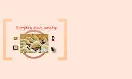 Everything About Dumplings