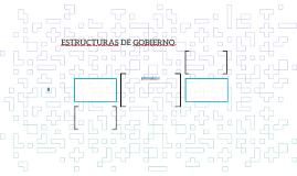 ESTRUCTURAS DE GOBIERNO.