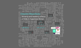 Creative Hyperlinks: Writerly and readerly effects of links in hypertext fiction