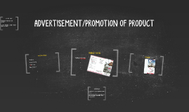 ADVERTISEMENT/PROMOTION OF PRODUCT