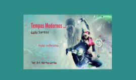 Copy of Tempos Modernos ...