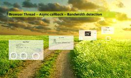Thread -- Promise -- Bandwidth detecion