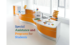 Special Assistance and Programs for Students