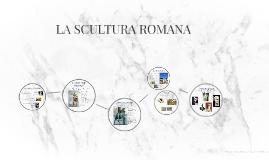 LA SCULTURA ROMANA