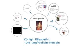 Copy of Copy of Königin Elisabeth I.