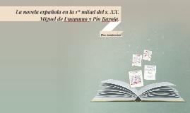 La novela española en la primera mitad del s.XX. Miguel de Unamuno y Pío Baroja.