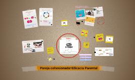 Pareja cohesionada = Eficacia parental