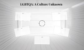 LGBTQA: A Culture Unknown