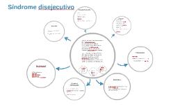 Copy of Sindrome disejecutivo