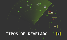 Copy of TIPOS DE REVELADO