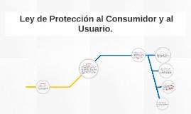 Ley de Protección al Consumidor y al Usuario.