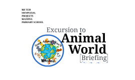 Excursion to Animal World Briefing
