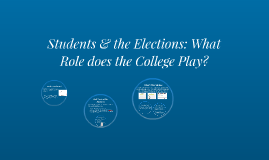 Students & the Elections: What Role does the College Play?