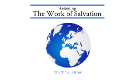 Copy of Copy of Hastening the Work of Salvation