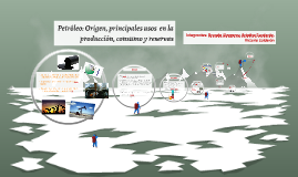 Petróleo: Origen, principales usos  en la producción, consum