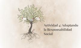Actividad 4: Adoptando la Responsabilidad Social