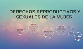 Derechos Reproductivos y sexuales de la mujer.
