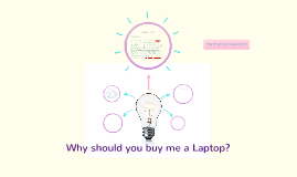 Why should you buy me a Laptop?