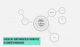 Copy of CAUSAS DE AGRIETAMIENTO EN PAVIMENTOS DE CONCRETO HIDRÁULICO