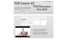 G11 TOK Lesson #3 RLS Free Will