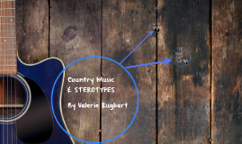Country Music & STEROTYPES