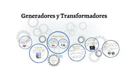 Generadores y Transformadores