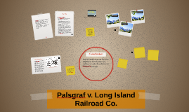 Palsgraf v. Long Island Railroad Co.