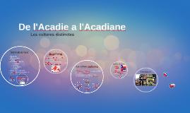 De l'Acadie a l'Acadiane