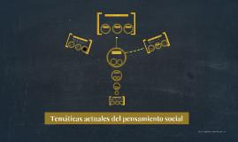 Temáticas actuales del pensamiento social