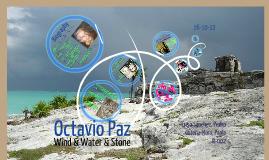 Octavio Paz/ Wind & Water & Stone