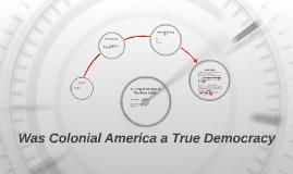Was Colonial America a True Democracy
